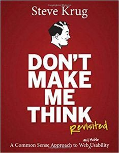 Don't Make Me Think Revisited - A Common Sense Approach to Web Usability