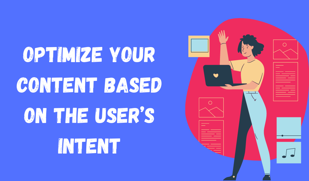 Customize your content based on user intent - SEO